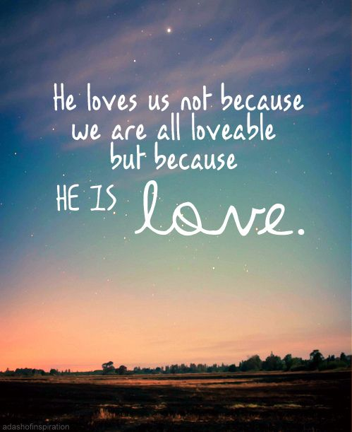 200b65f916fb058f237e39a468129f4b--true-love-god-is-love