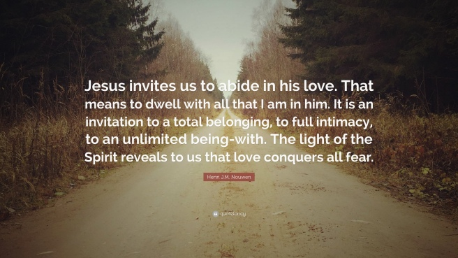 221971-Henri-J-M-Nouwen-Quote-Jesus-invites-us-to-abide-in-his-love-That